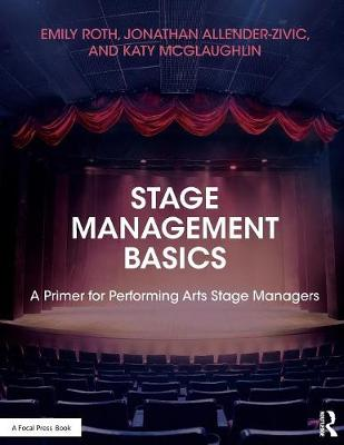 Stage Management Basics- A Primer for Performing Arts Stage Managers