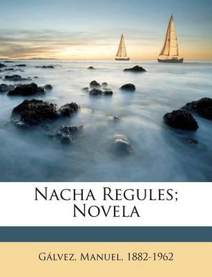 Nacha Regules; Novela