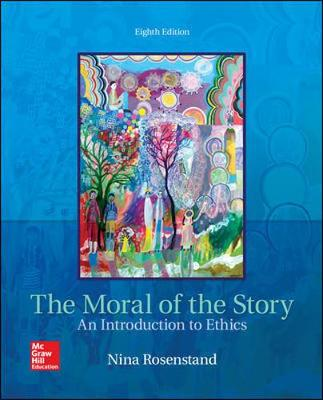 Moral Of The Story: An Introduction To Ethics