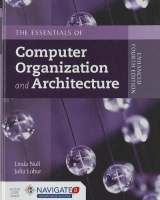 Essentials of Computer Organization and Architecture, Enhanced Fourth EditionaIncludes Navigate 2 Advantage Access