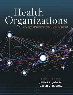 Health Organizations: Theory, Behavior And Development