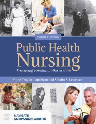 Public Health Nursing: Practicing Population-Based Care Includes Navigate 2 Advantage Access
