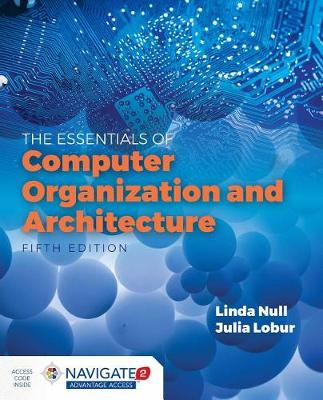 Essentials Of Computer Organization And Architecture with Navigate 2 Advantage Access