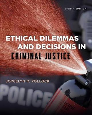 Ethical Dilemmas+Decisions In Crim.Just