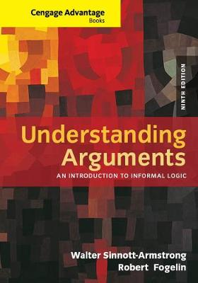 Cengage Advantage Books: Understanding Arguments: An Introduction to Informal Logic