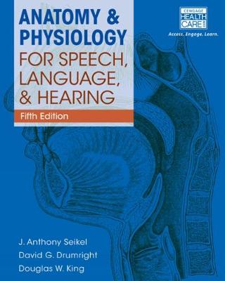 Anatomy & Physiology for Speech, Language, and Hearing, 5th (includes Anatesse Software Printed Access Card)