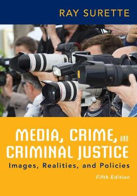 Media, Crime, and Criminal Justice 5th Edition