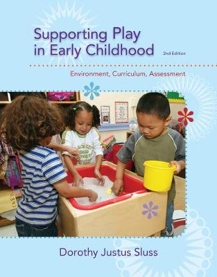 Supporting Play in Early Childhood : Environment, Curriculum, Assessment