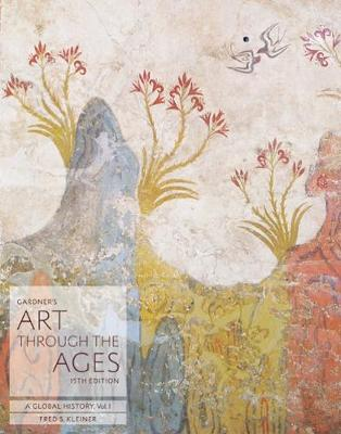 Gardner's Art Through the Ages: A Global History: Volume 1: Teacher's Book