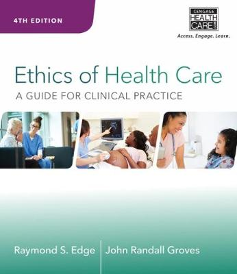 Ethics of Health Care : A Guide for Clinical Practice