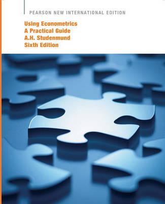 Using Econometrics: Pearson New International Edition: A Practical Guide