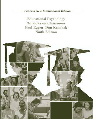 Educational Psychology: Pearson New International Edition: Windows on Classrooms