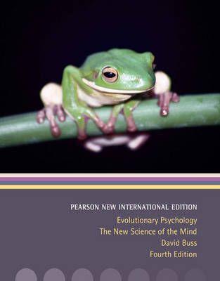 Evolutionary Psychology: New International Edition, 4e