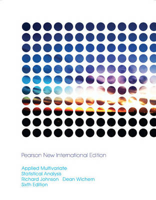 Applied Multivariate Statistical Analysis: Pearson New International Edition