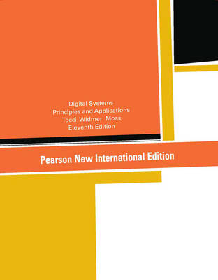 Digital Systems: Pearson New International Edition: Principles and Applications