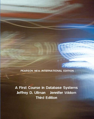 First Course in Database Systems, A: Pearson New International Edition