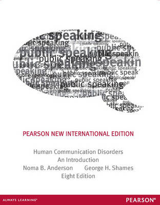 Human Communication Disorders: Pearson New International Edition: An Introduction