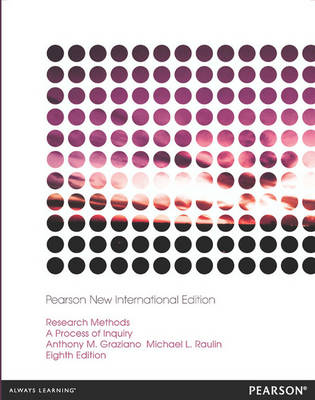 Research Methods: Pearson New International Edition: A Process of Inquiry