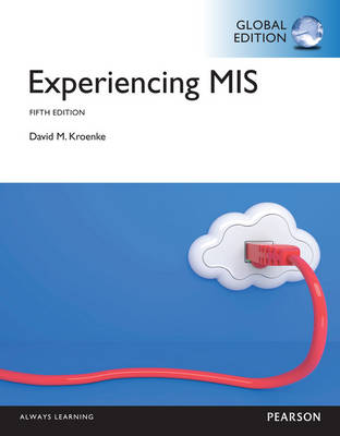 Experiencing MIS: Global Edition