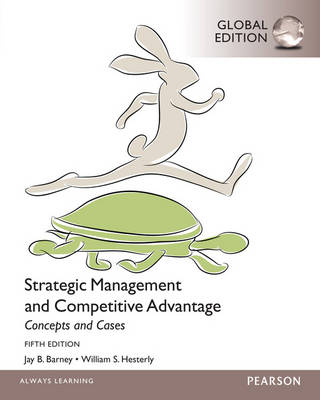 Strategic Management and Competitive Advantage Concepts and Cases, Global Edition