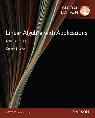 Linear Algebra with Applications, Global Edition