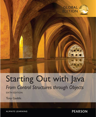 Starting Out with Java: From Control Structures through Objects, Global Edition