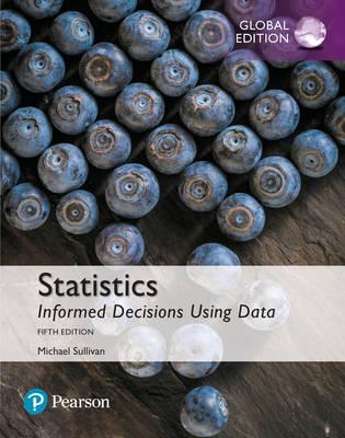 Statistics: Informed Decisions Using Data, Global Edition