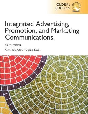 Integrated Advertising, Promotion, and Marketing Communications: Global Edition +