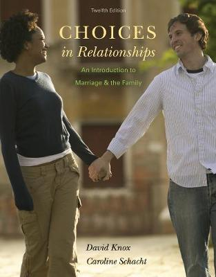 Choices in Relationships : An Introduction to Marriage and the Family