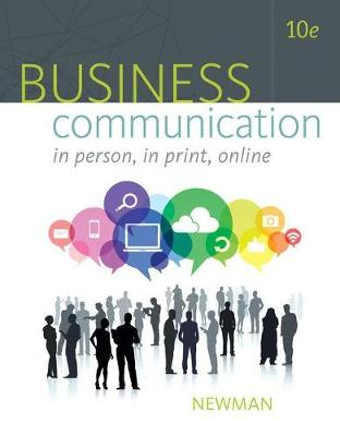 Business Communication : In Person, In Print, Online
