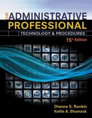 The Administrative Professional : Technology & Procedures