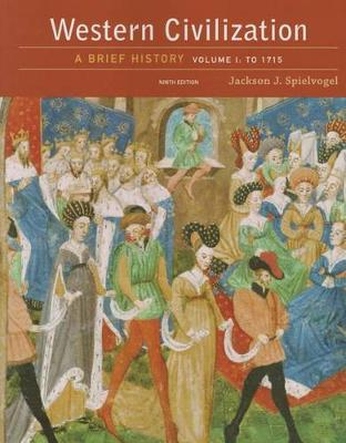 Western Civilization : A Brief History, Volume I: To 1715