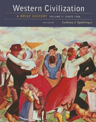 Western Civilization : a Brief History, Volume II: Since 1500