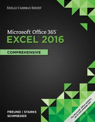 Shelly Cashman Series Microsoft Office 365 & Excel 2016 : Comprehensive