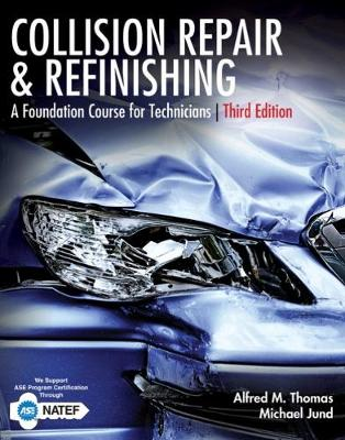 Collision Repair and Refinishing : A Foundation Course for Technicians