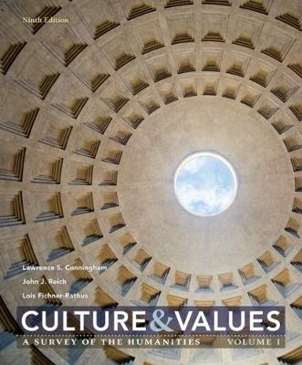 Culture and Values: A Survey of the Humanities: Volume 1