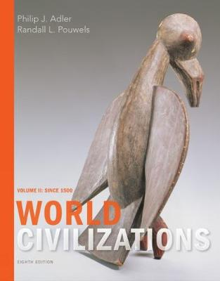 World Civilizations : Volume II: Since 1500
