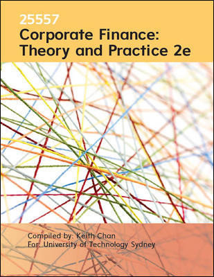 CUSTOM Corporate Finance: Theory and Practice 2/e