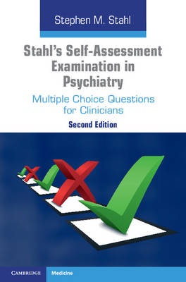 Stahl's Self-Assessment Examination in Psychiatry: Multiple Choice Questions for Clinicians