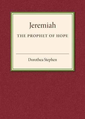 Jeremiah the Prophet of Hope