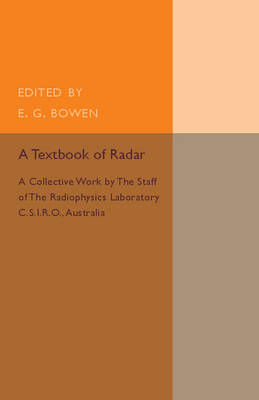 A Textbook of Radar: A Collective Work by the Staff of the Radiophysics Laboratory C.S.I.R.O Australia