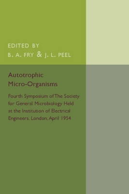 Autotrophic Micro-Organisms: Fourth Symposium of the Society for General Microbiology