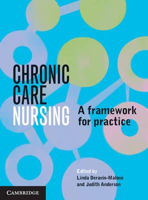 Chronic Care Nursing  A Framework for Practice