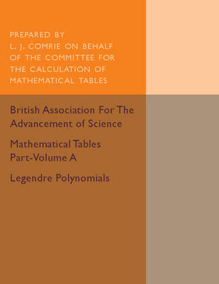 Mathematical Tables Part-Volume A: Legendre Polynomials: Volume 1