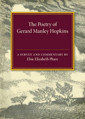 The Poetry of Gerard Manley Hopkins: A Survey and Commentary