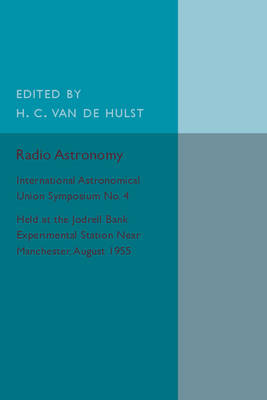 Radio Astronomy: International Astronomical Union Symposium No. 4