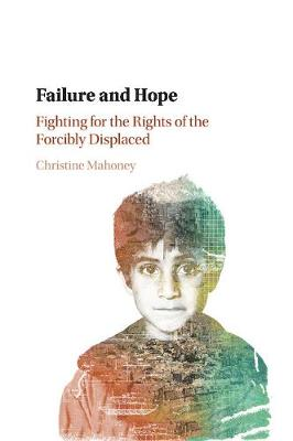 Failure and Hope: Fighting for the Rights of the Forcibly Displaced