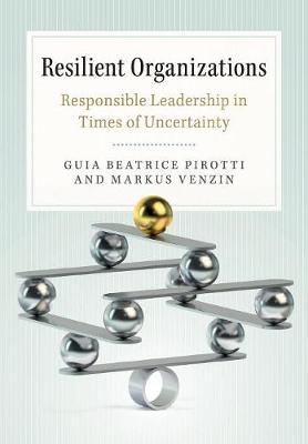 Resilient Organizations: Responsible Leadership in Times of Uncertainty