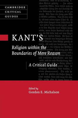 Kant's Religion within the Boundaries of Mere Reason: A Critical Guide