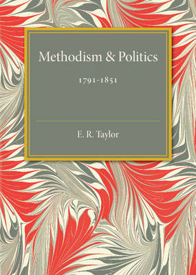 Methodism and Politics: 1791-1851